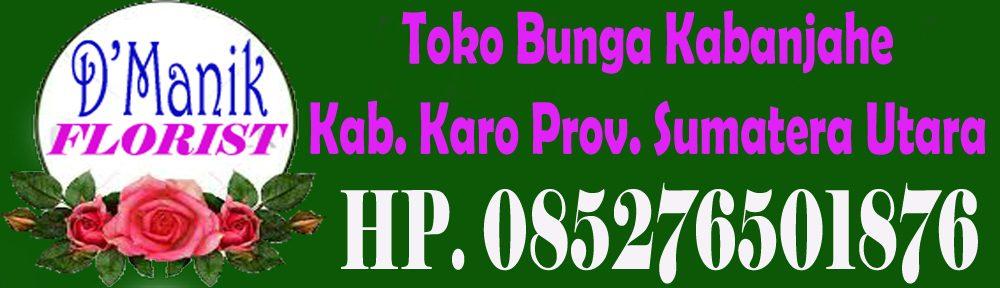 Toko Bunga di Kabanjahe Kab. Karo Sumut 085276501876